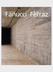 Francisco Fanucci, Marcelo Ferraz: Brasil Arquitetura Studio